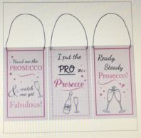 PROSECCO THEMED HUMOROUS HANGING SIGNS GREAT GIFT FOR FRIENDS....
